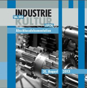 Tag Industriekultur Leipzig 2013 Dokumentation