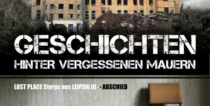 Filmvorführung »Geschichten hinter vergessenen Maueren – Abschied« Teil 3